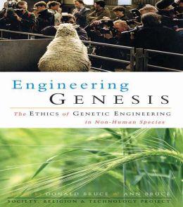Engineering Genesis: Ethics of Genetic Engineering in Non-human Species