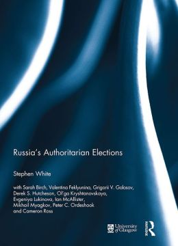 Russia's Authoritarian Elections