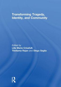 Transforming Tragedy, Identity, and Community