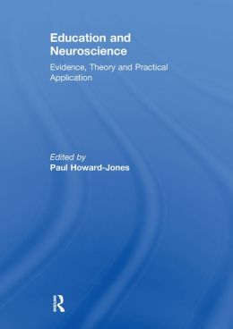 EDUC NEUROSCI EVIDENCE THEORY PRAC: Evidence, Theory and Practical Application