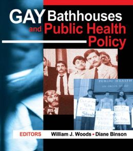 GAY BATHHOUSES AND PUBLIC HEALTH PO