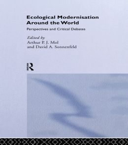 ECOLOGICAL MODERNISATION, MOL: Perspectives and Critical Debates