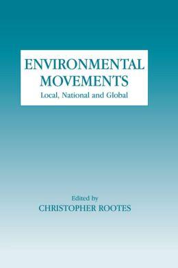 Environmental Movements: Local, National and Global