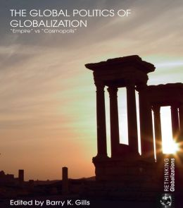 GLOBAL POLITICS OF GLOBALIZATION: