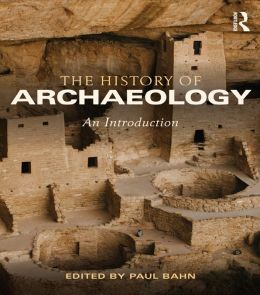 History of Archaeology: An Introduction