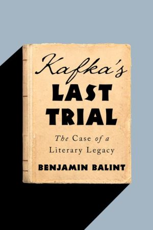 Book Kafka's Last Trial: The Case of a Literary Legacy