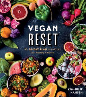 Book Vegan Reset: The 28-Day Plan to Kickstart Your Healthy Lifestyle