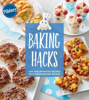 Pillsbury Baking Hacks: Fun and Inventive Recipes with Refrigerated Dough