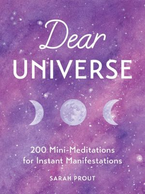 Book Dear Universe: 200 Mini-Meditations for Instant Manifestations