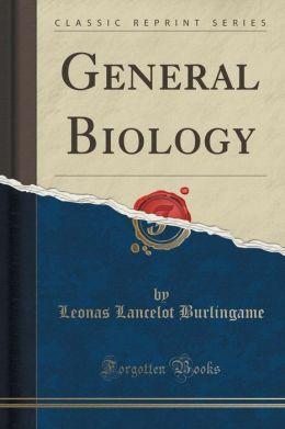 General Biology (Classic Reprint)