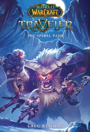 The Spiral Path (World of Warcraft: Traveler, Book 2)