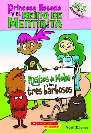 Ricitos de Moho y los tres barbosos: A Branches Book (Princesa Rosada y el Reino de Mentirita #1)