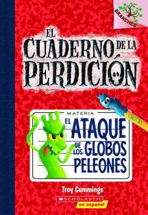 El ataque de los globos peleones: A Branches Book (El cuaderno de la perdicion #1)