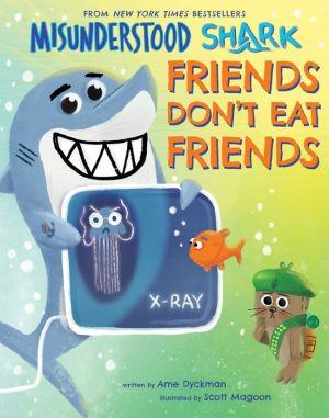 Book Misunderstood Shark: Friends Don't Eat Friends