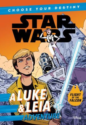 Star Wars: Choose Your Destiny (Book 2) A Luke & Leia Adventure