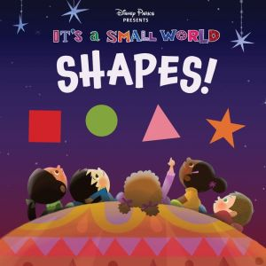 Disney Parks Presents: It's A Small World: Shapes!