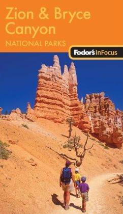 Fodor's In Focus Zion and Bryce