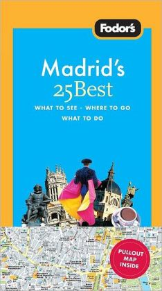 Fodor's Madrid's 25 Best, 5th Edition