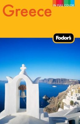 Fodor's Greece, 9th Edition With Great Cruises and the Best Island Getaways