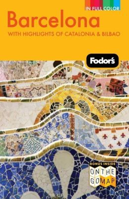 Fodor's Barcelona, 3rd Edition With Highlights of Catalonia & Bilbao