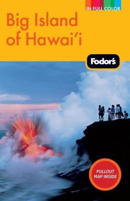 Fodor's Big Island of Hawaii, 3rd Edition