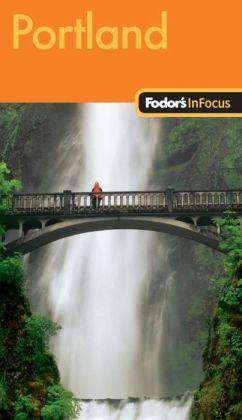 Fodor's In Focus Portland, 2nd Edition
