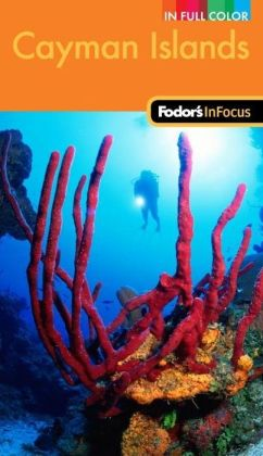 Fodor's In Focus Cayman Islands, 2nd Edition