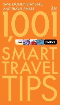 Fodor's 1,001 Smart Travel Tips, 3rd Edition