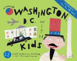 Fodor's Around Washington, D.C. with Kids, 6th Edition