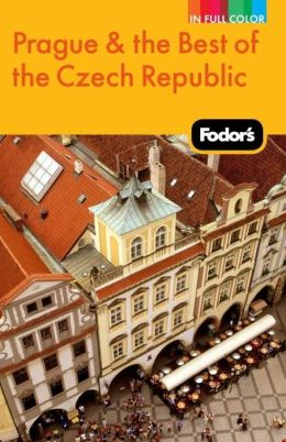 Fodor's Prague & the Best of the Czech Republic, 1st Edition