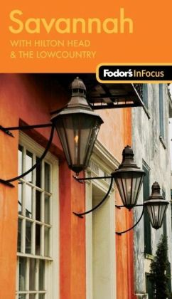 Fodor's In Focus Savannah, 2nd Edition with Hilton Head & the Lowcountry
