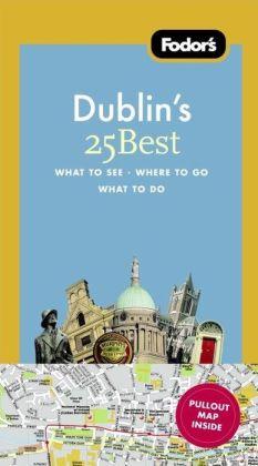 Fodor's Dublin's 25 Best, 6th Edition