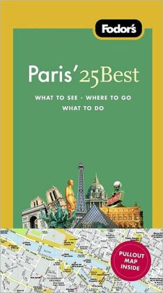 Fodor's Paris' 25 Best, 9th Edition
