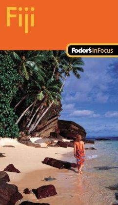 Fodor's in Focus Fiji, 1st Edition