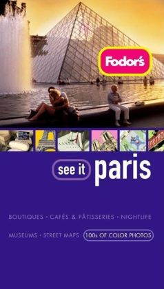 Fodor's See It Paris, 3rd Edition