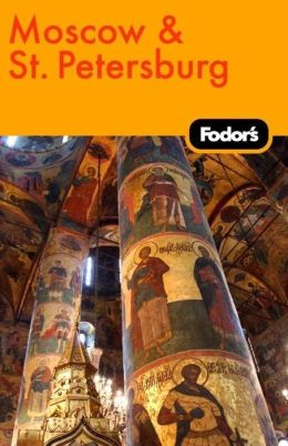 Fodor's Moscow and St. Petersburg, 8th Edition