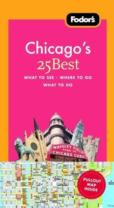 Fodor's Chicago's 25 Best, 6th Edition