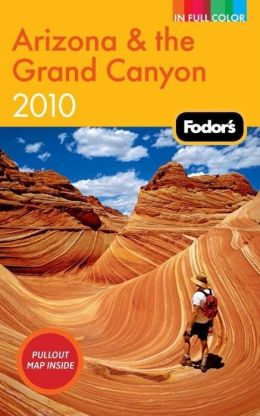 Fodor's Arizona & the Grand Canyon 2010
