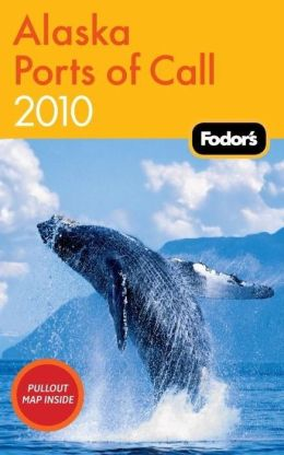Fodor's Alaska Ports of Call 2010