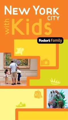 Fodor's Family New York City with Kids, 1st Edition