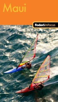 Fodor's In Focus Maui, 1st Edition
