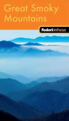 Fodor's In Focus Great Smoky Mountains National Park, 1st Edition