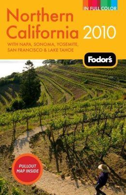 Fodor's Northern California 2010 with Napa, Sonoma, Yosemite, San Francisco & Lake Tahoe