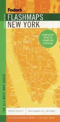 Fodor's Flashmaps New York City the Ultimate Map Guide
