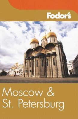 Fodor's Moscow and St. Petersburg
