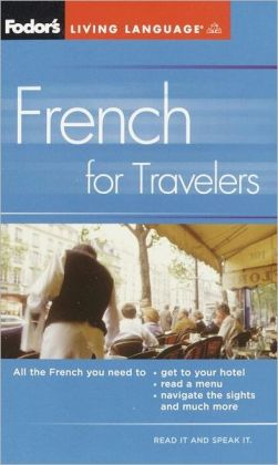 Fodor's French for Travelers: Phrasebook