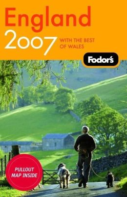 Fodor's England 2007 With the Best of Wales