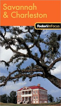 Fodor's In Focus Savannah and Charleston