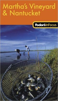 Fodor's In Focus Martha's Vineyard and Nantucket