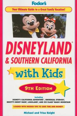 Fodor's Disneyland and Southern California with Kids, 9th Edition